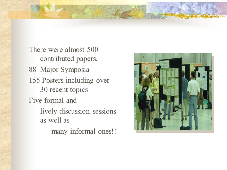 There were almost 500 contributed papers.