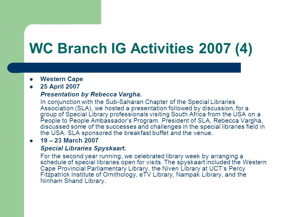 WC Branch IG Activities 2007 (4) Western Cape 25 April 2007 Presentation by Rebecca Vargha.