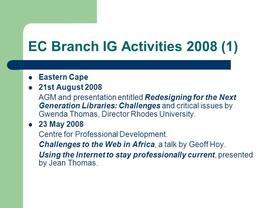 EC Branch IG Activities 2007 (1) Eastern Cape 18 July 2007 Nielen Schaefer gave a talk entitled Improving the Sahara - A Journey with a Digital Camera.