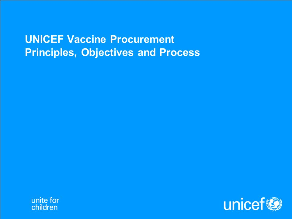 UNICEF Vaccine Procurement Principles, Objectives and Process