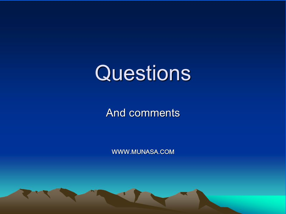 Questions And comments WWW.MUNASA.COM
