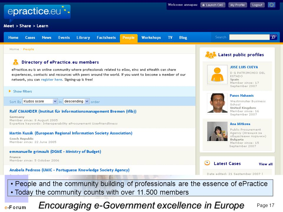 Page 17 Encouraging e-Government excellence in Europe People and the community building of professionals are the essence of ePractice Today the community counts with over 11.500 members