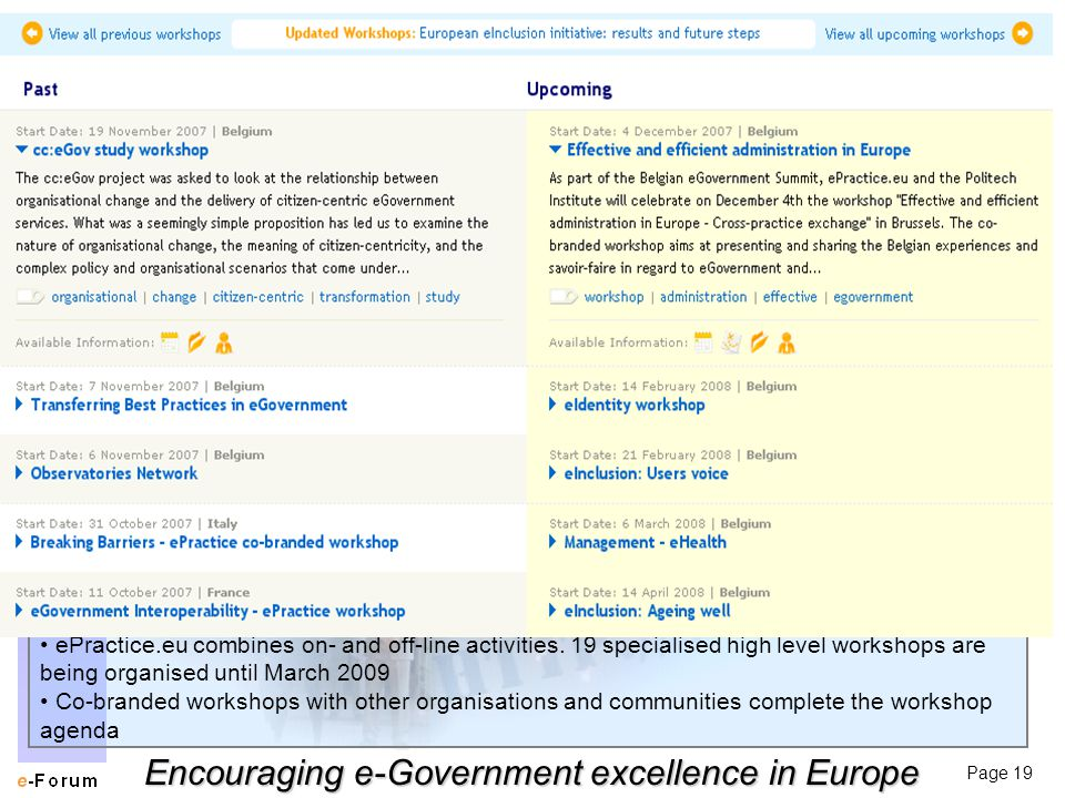 Page 19 Encouraging e-Government excellence in Europe ePractice.eu combines on- and off-line activities.