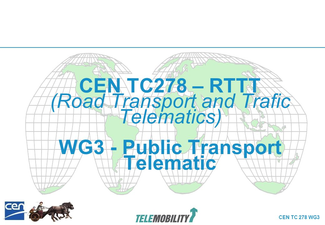 CEN TC 278 WG3 WG3-SG6  Identification of Fixed Objects in Public Transport (IFOPT)  Chairman : Mr SLEVIN – UK  Model and identification principles for the main fixed objects related to public access to Public Transport ( e.g.