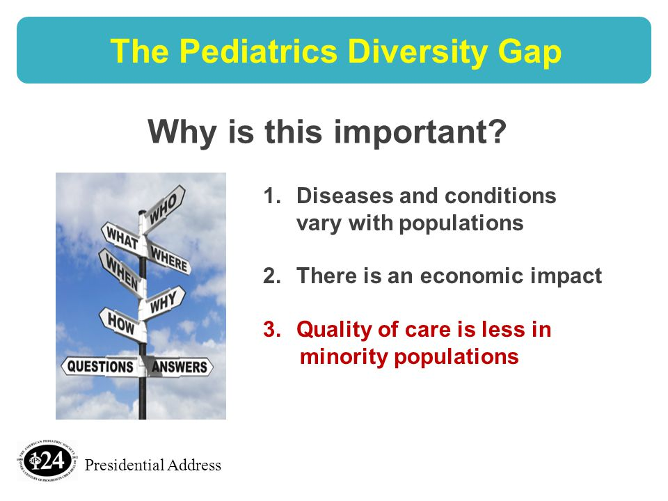 Presidential Address The Pediatrics Diversity Gap Why is this important.