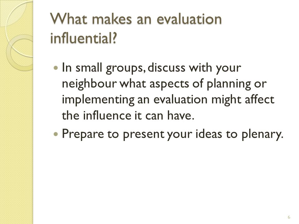 What makes an evaluation influential.