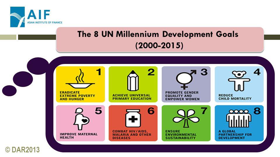 © DAR2013 The 8 UN Millennium Development Goals (2000-2015)