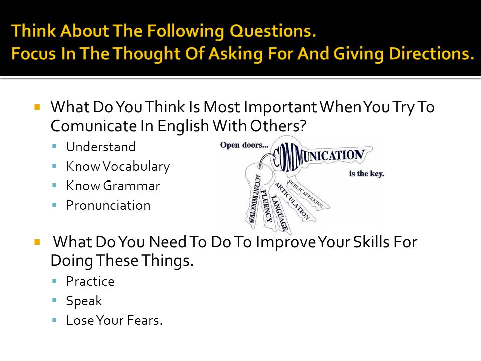  What Do You Think Is Most Important When You Try To Comunicate In English With Others.