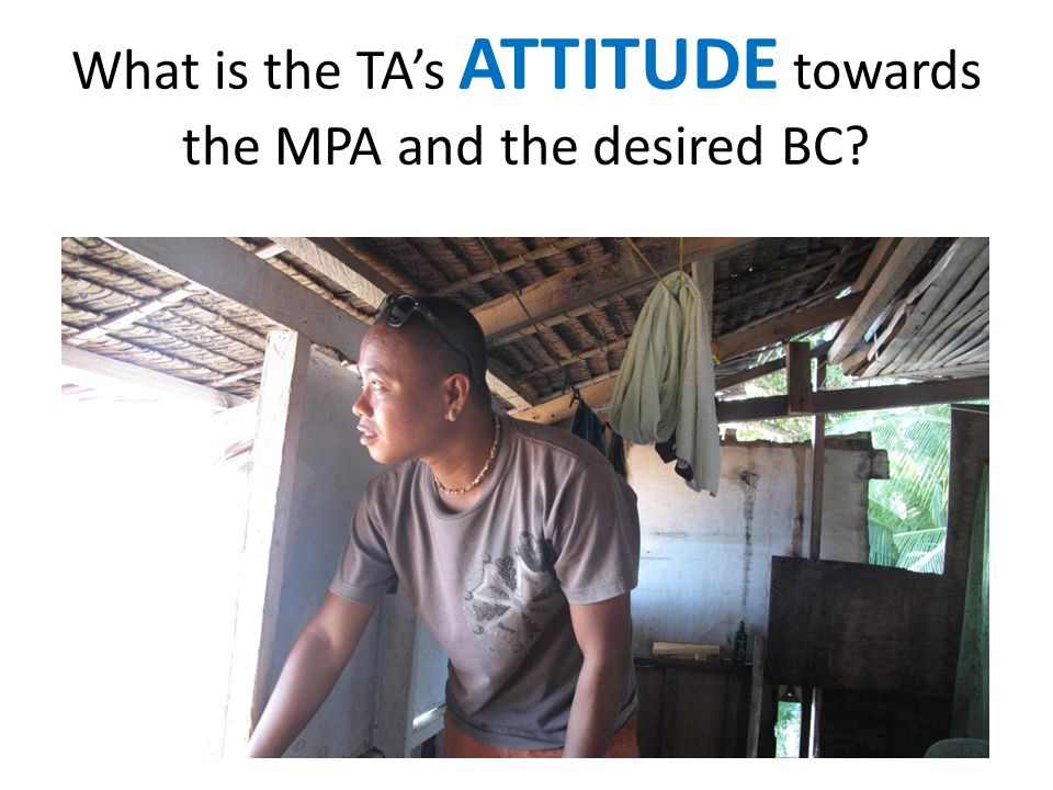 What is the TA's ATTITUDE towards the MPA and the desired BC?