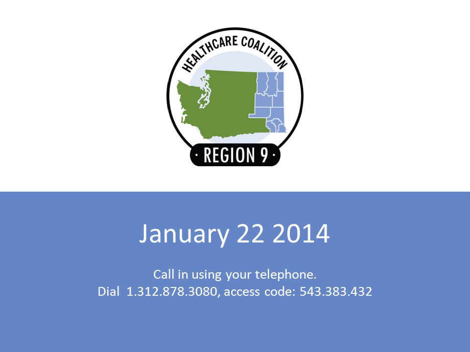 January 22 2014 Call in using your telephone. Dial 1.312.878.3080, access code: 543.383.432
