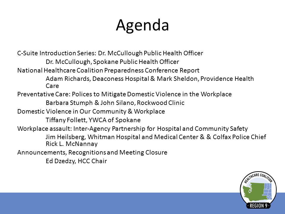 Agenda C-Suite Introduction Series: Dr. McCullough Public Health Officer Dr. McCullough, Spokane Public Health Officer National Healthcare Coalition P