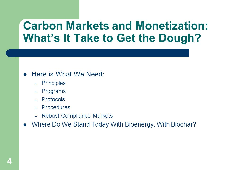 Carbon Markets Monetization: Where We Stand with Biochar Principles – ISO, PAS, WRI Programs – Compliance Rules and Regulations – Regional Cap and Trade and Offsets...