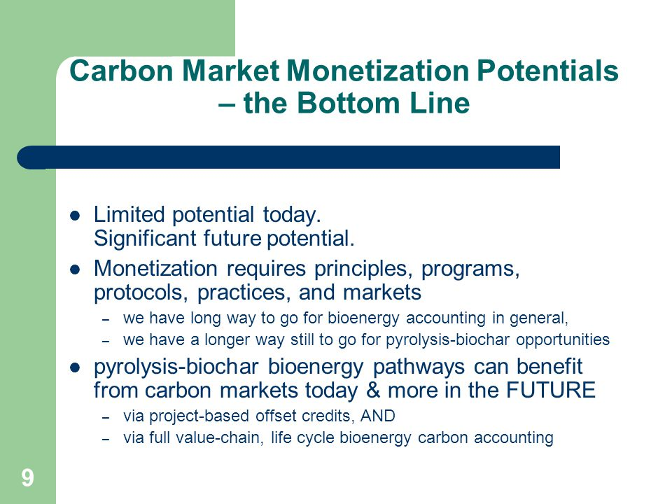 Carbon Market Monetization Potentials – the Bottom Line Limited potential today.