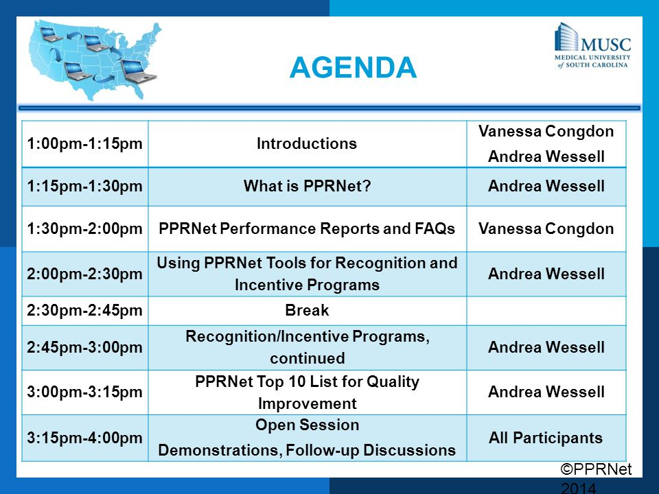 ©PPRNet 2014 AGENDA 1:00pm-1:15pmIntroductions Vanessa Congdon Andrea Wessell 1:15pm-1:30pmWhat is PPRNet?Andrea Wessell 1:30pm-2:00pmPPRNet Performan