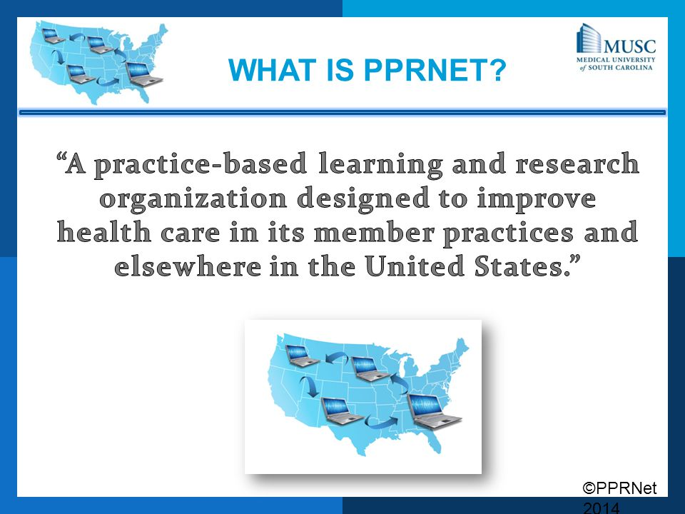 ©PPRNet 2014 WHAT IS PPRNET?