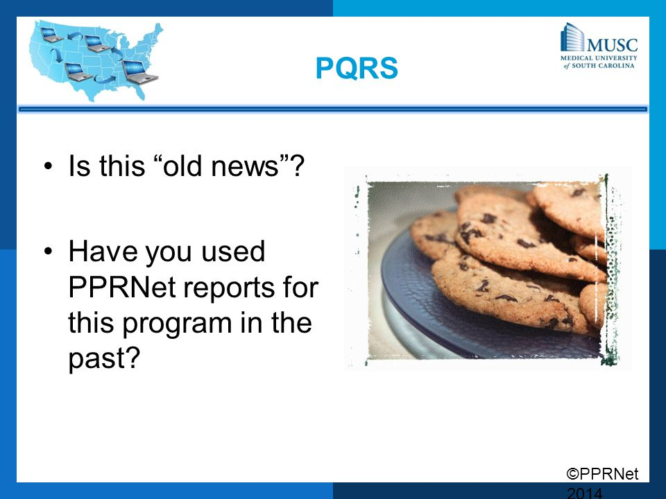 """©PPRNet 2014 PQRS Is this """"old news""""? Have you used PPRNet reports for this program in the past?"""