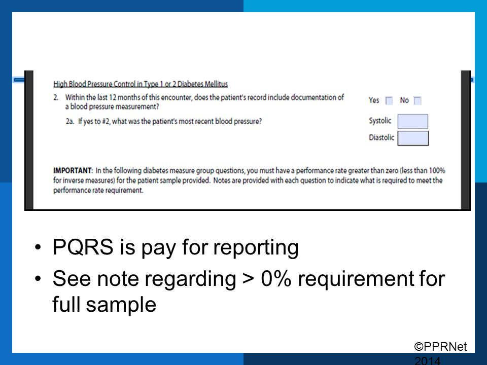 PQRS is pay for reporting See note regarding > 0% requirement for full sample