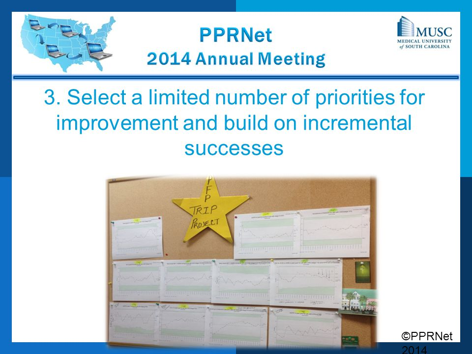 ©PPRNet 2014 3. Select a limited number of priorities for improvement and build on incremental successes