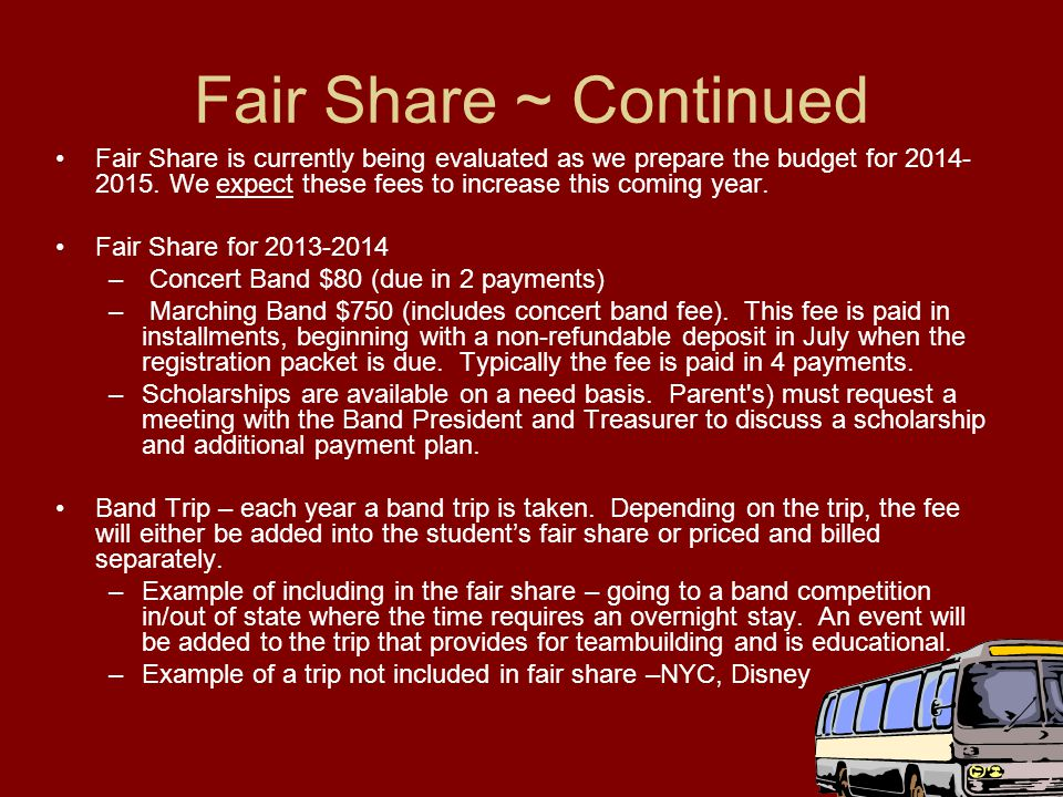 Fair Share ~ Continued Fair Share is currently being evaluated as we prepare the budget for 2014- 2015.