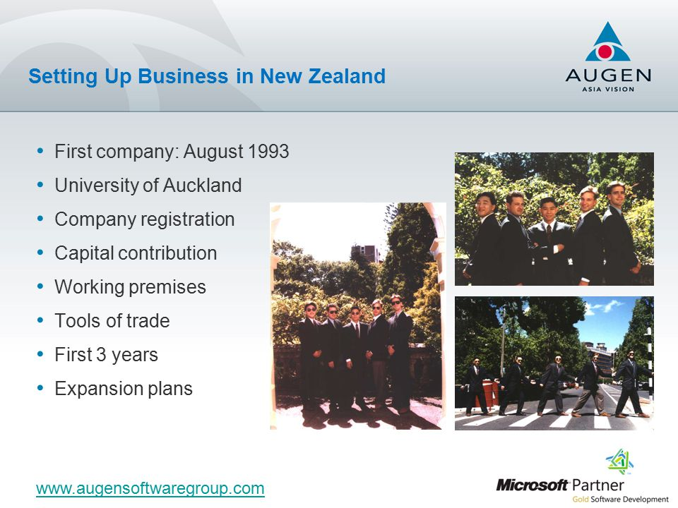 First company: August 1993 University of Auckland Company registration Capital contribution Working premises Tools of trade First 3 years Expansion plans Setting Up Business in New Zealand www.augensoftwaregroup.com