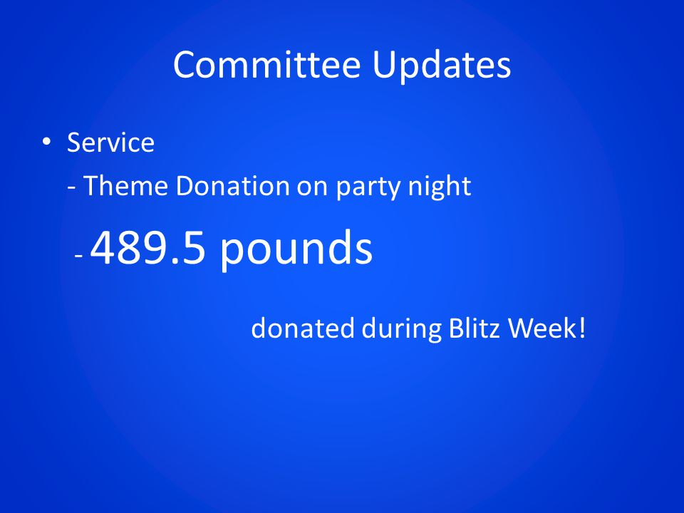Committee Updates Service - Theme Donation on party night - 489.5 pounds donated during Blitz Week!