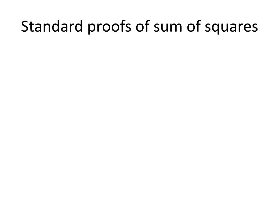 Standard proofs of sum of squares
