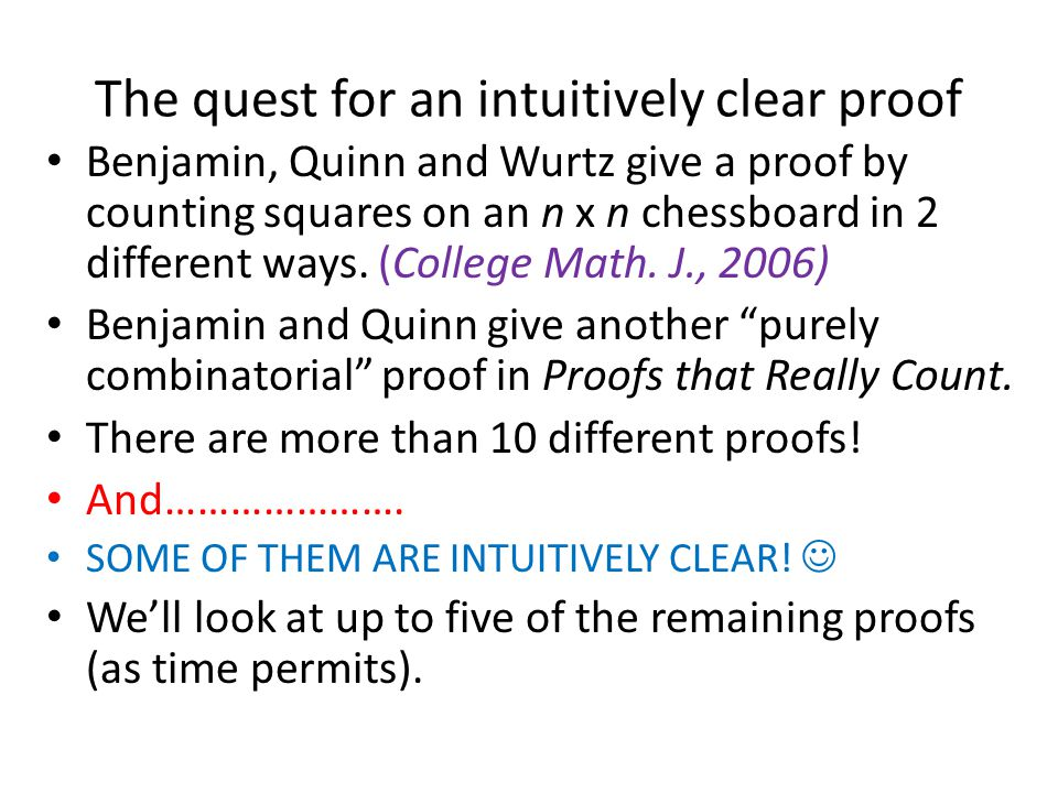 The quest for an intuitively clear proof Benjamin, Quinn and Wurtz give a proof by counting squares on an n x n chessboard in 2 different ways.