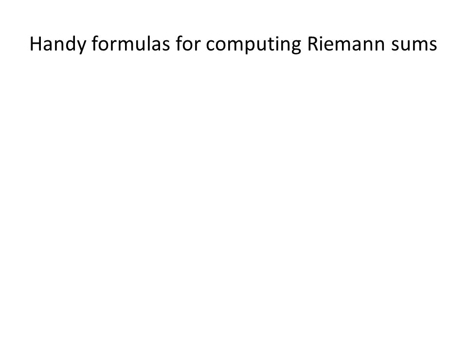 Handy formulas for computing Riemann sums