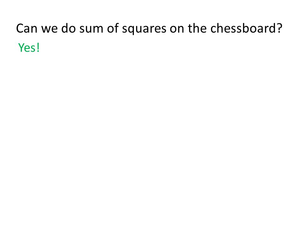 Can we do sum of squares on the chessboard Yes!