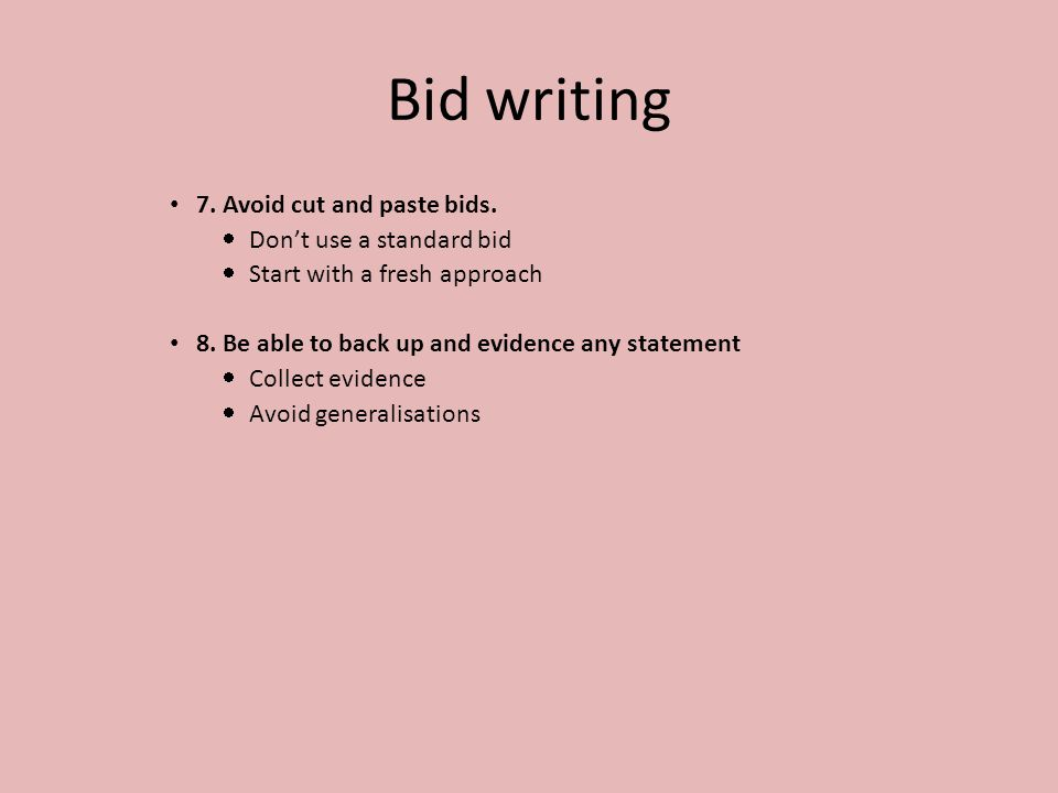 Bid writing 7.Avoid cut and paste bids.