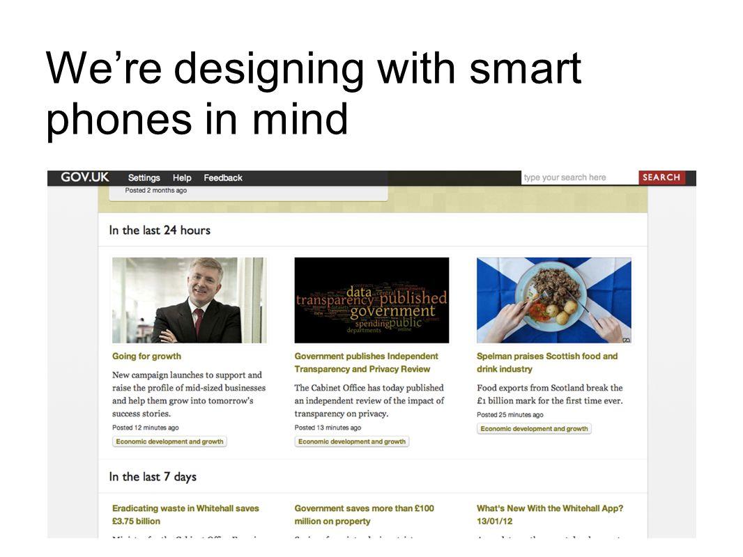 We're designing with smart phones in mind