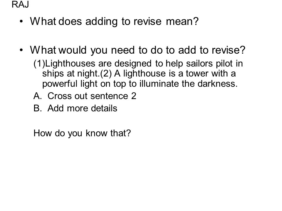 What does adding to revise mean. What would you need to do to add to revise.