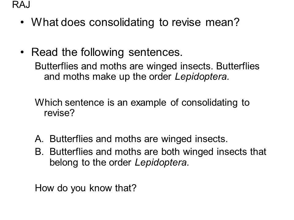 What does consolidating to revise mean. Read the following sentences.