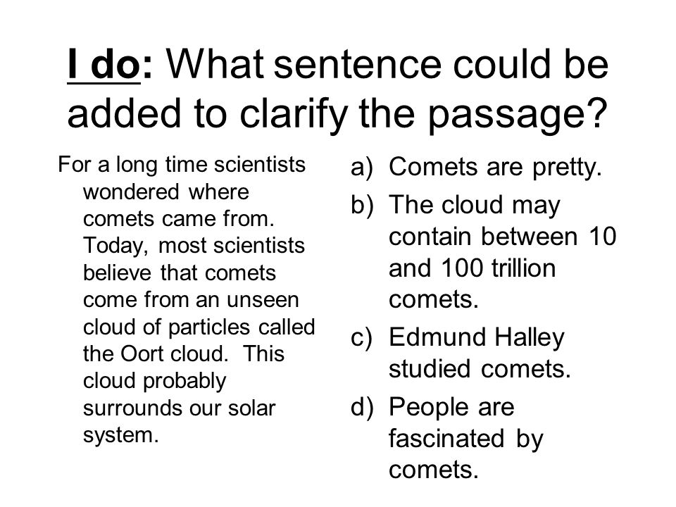 I do: What sentence could be added to clarify the passage.