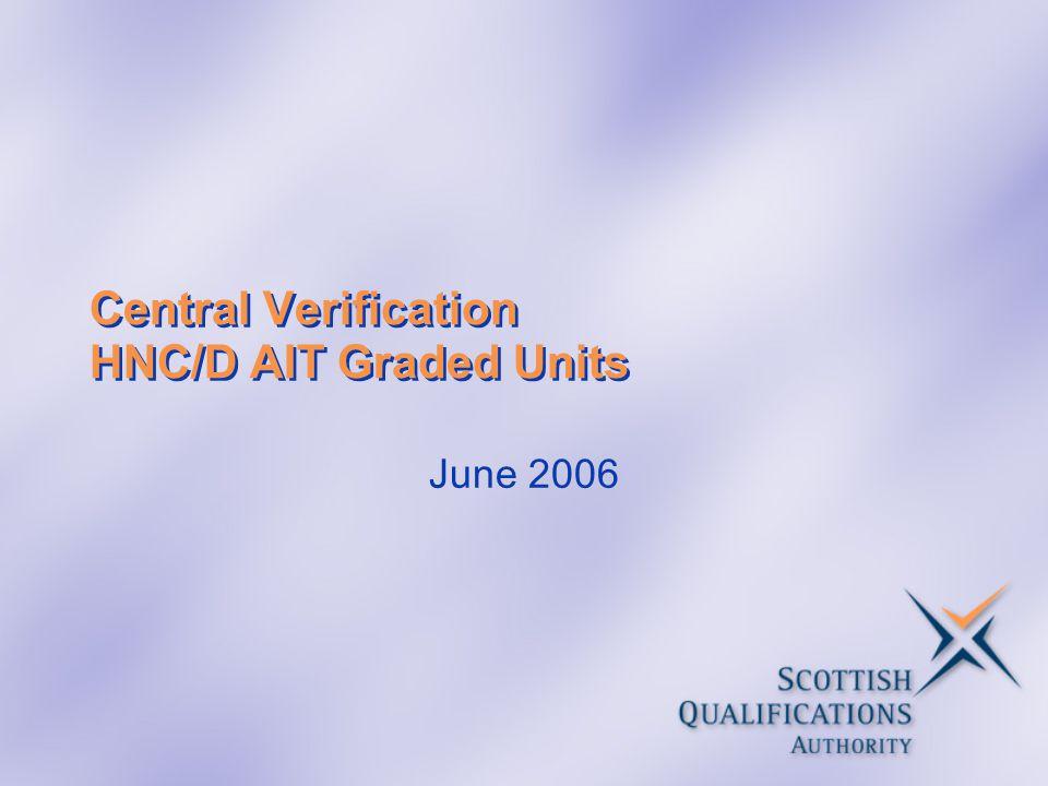 Central Verification HNC/D AIT Graded Units June 2006