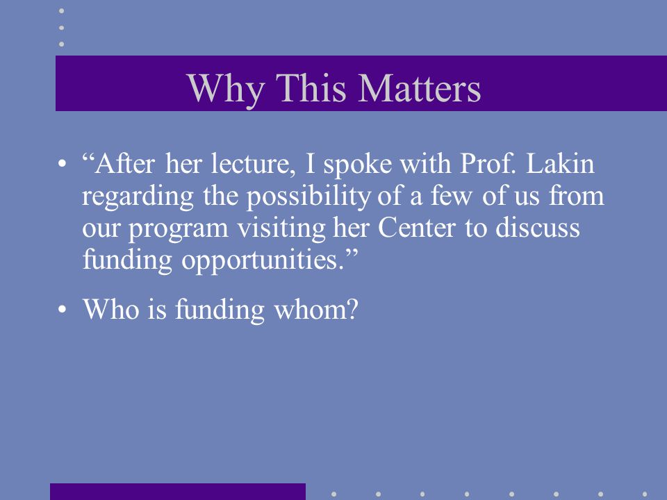 Why This Matters After her lecture, I spoke with Prof.