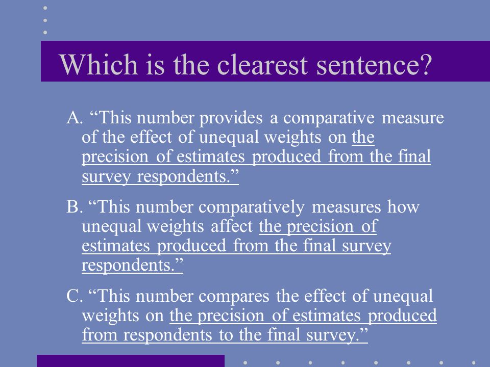 Which is the clearest sentence. A.