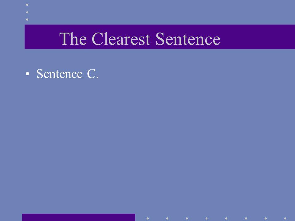 The Clearest Sentence Sentence C.