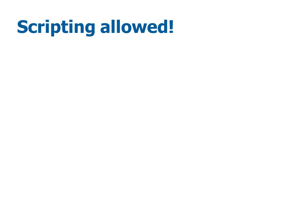 Scripting allowed!