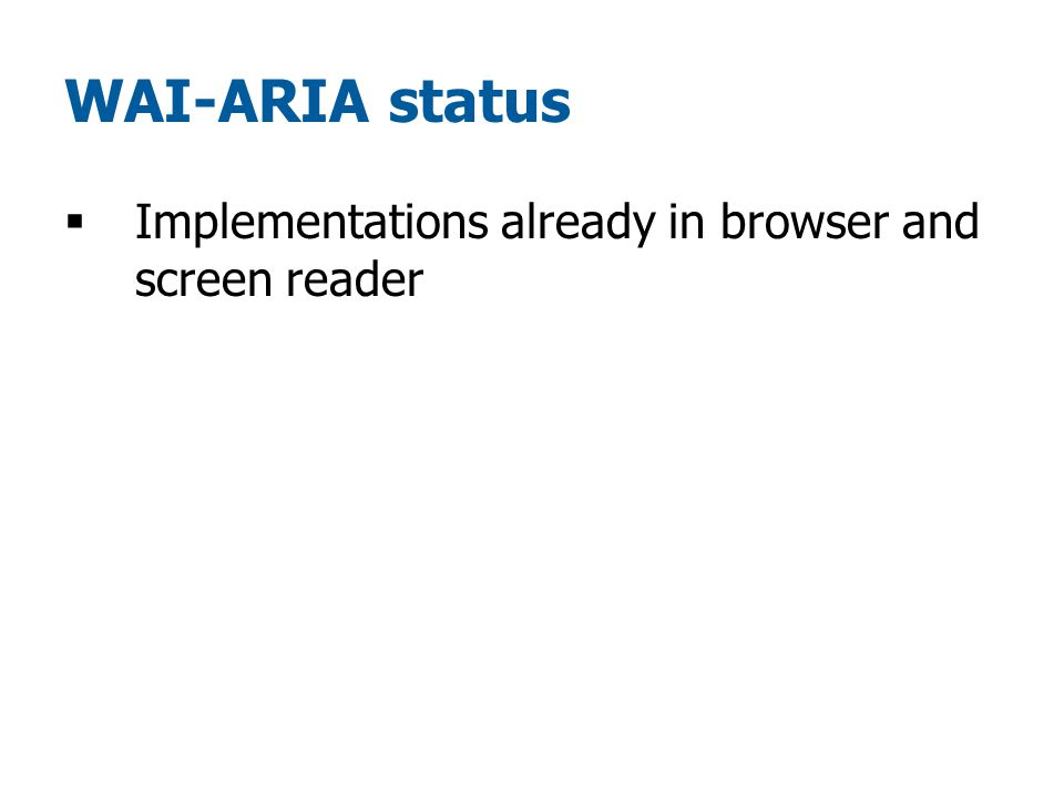 WAI-ARIA status  Implementations already in browser and screen reader