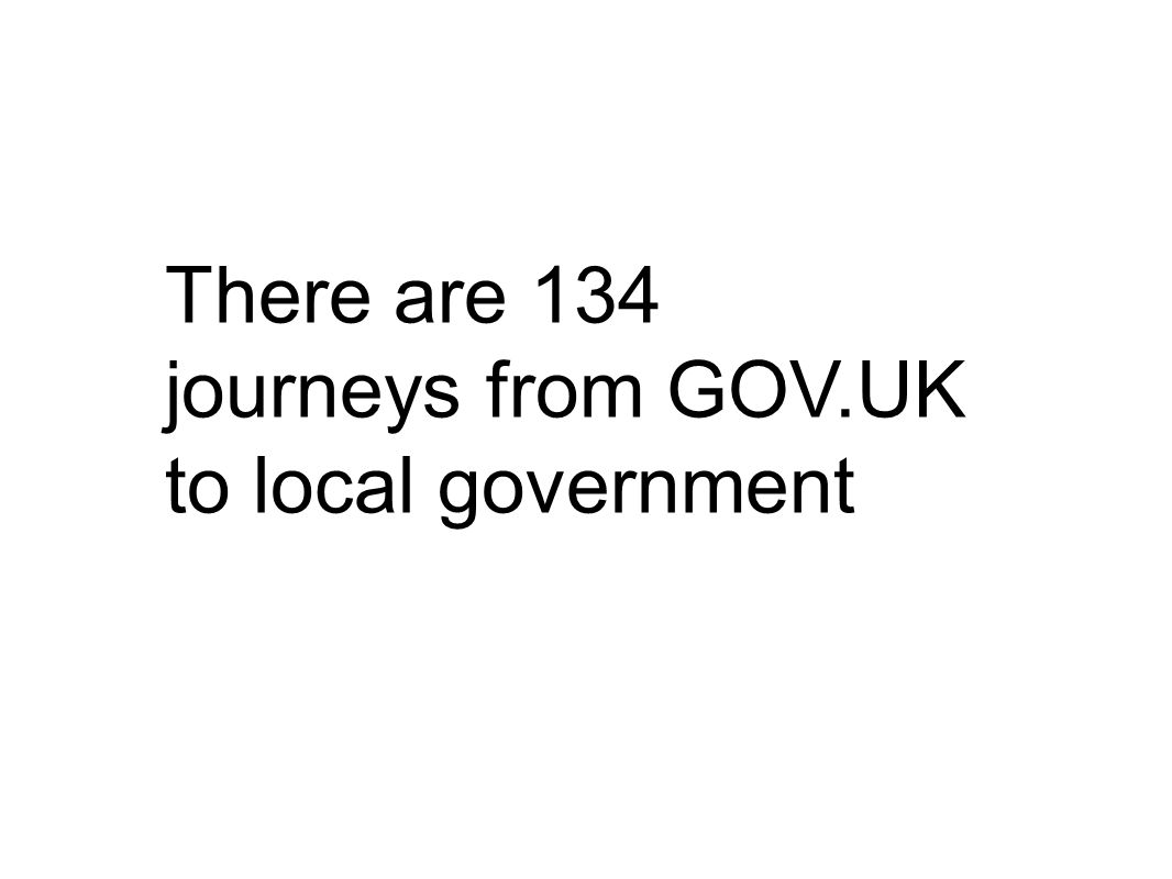 There are 134 journeys from GOV.UK to local government