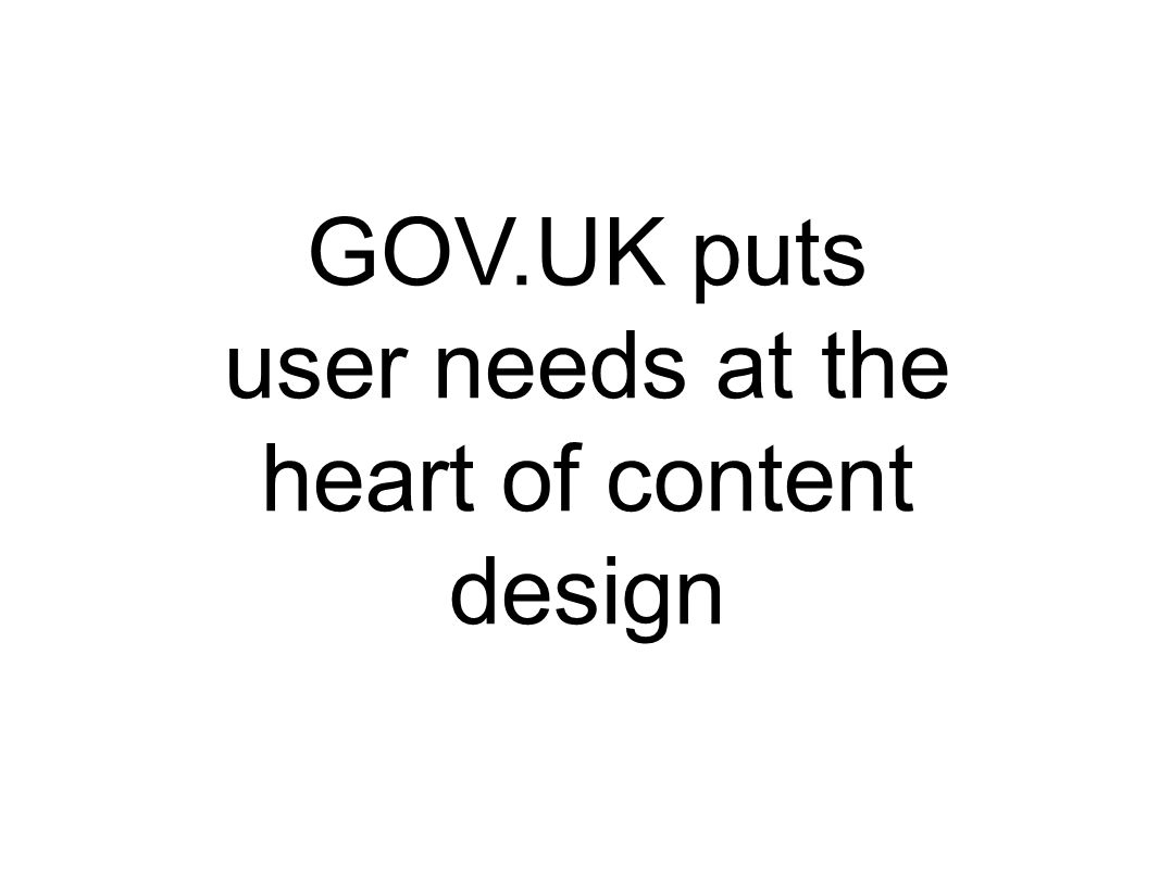 GOV.UK puts user needs at the heart of content design