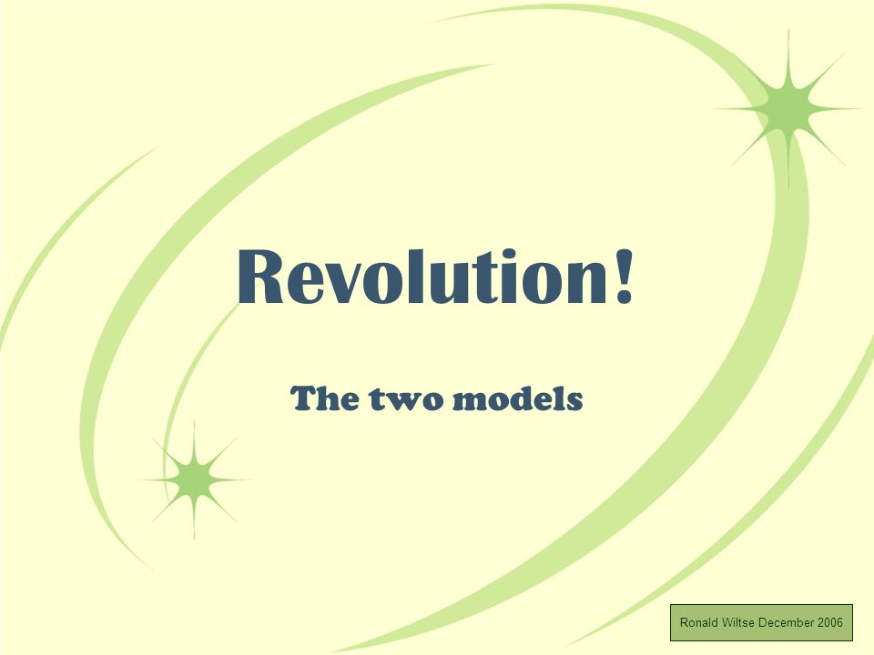 Revolution! The two models Ronald Wiltse December 2006