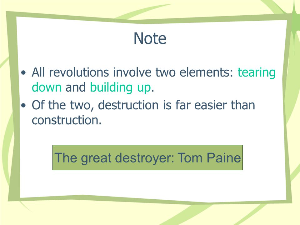 Note All revolutions involve two elements: tearing down and building up.