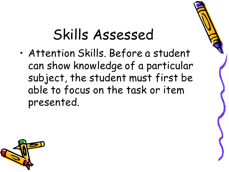 Skills Assessed Attention Skills.