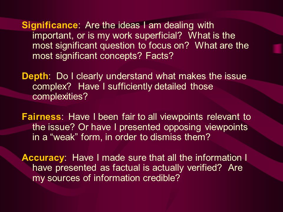 Significance: Are the ideas I am dealing with important, or is my work superficial.