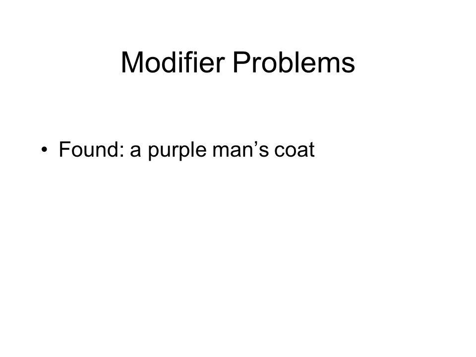 Modifier Problems Found: a purple man's coat