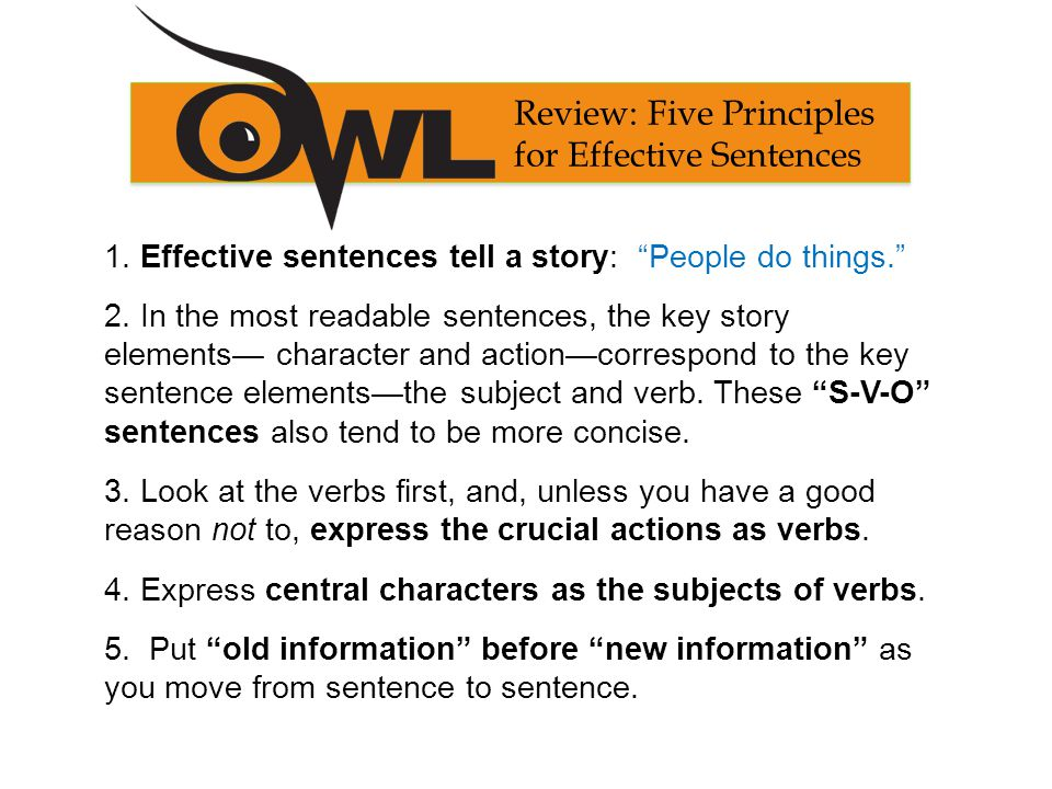 1. Effective sentences tell a story: People do things. 2.