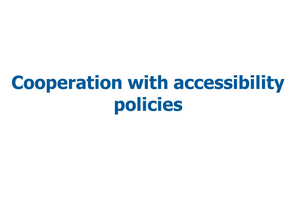 Cooperation with accessibility policies