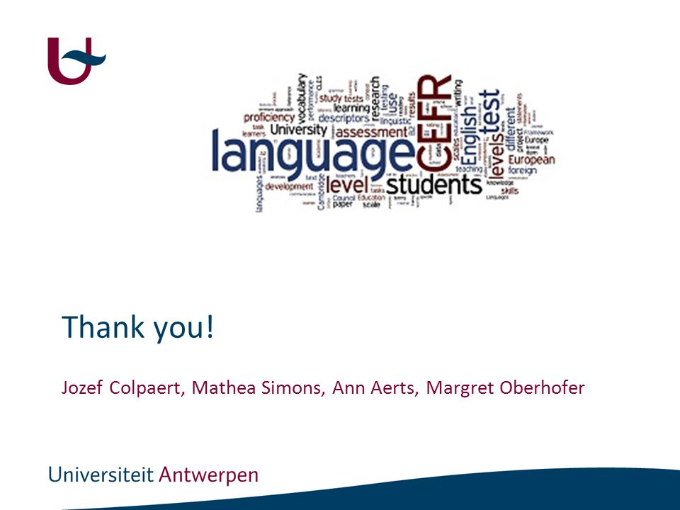 Thank you! Jozef Colpaert, Mathea Simons, Ann Aerts, Margret Oberhofer